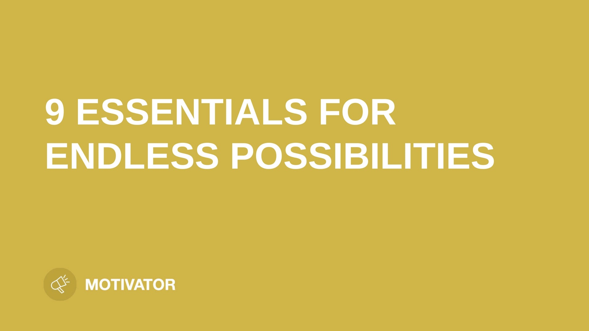 "text ""9 ESSENTIALS FOR ENDLESS POSSIBILITIES"" on yellow background leaders.church"
