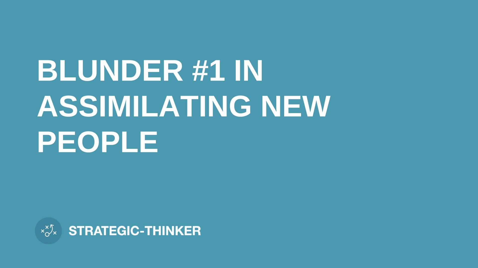 "text ""BLUNDER #1 IN ASSIMILATING NEW PEOPLE"" on blue background leaders.church"