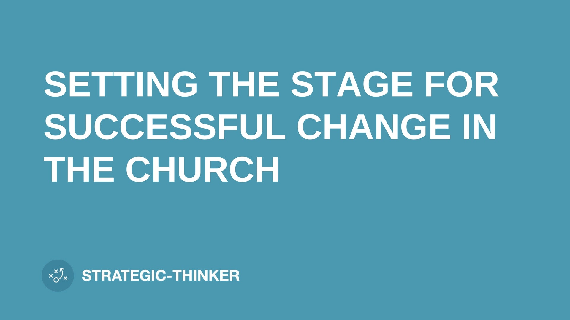 "text ""SETTING THE STAGE FOR SUCCESSFUL CHANGE IN THE CHURCH"" on blue background leaders.church"