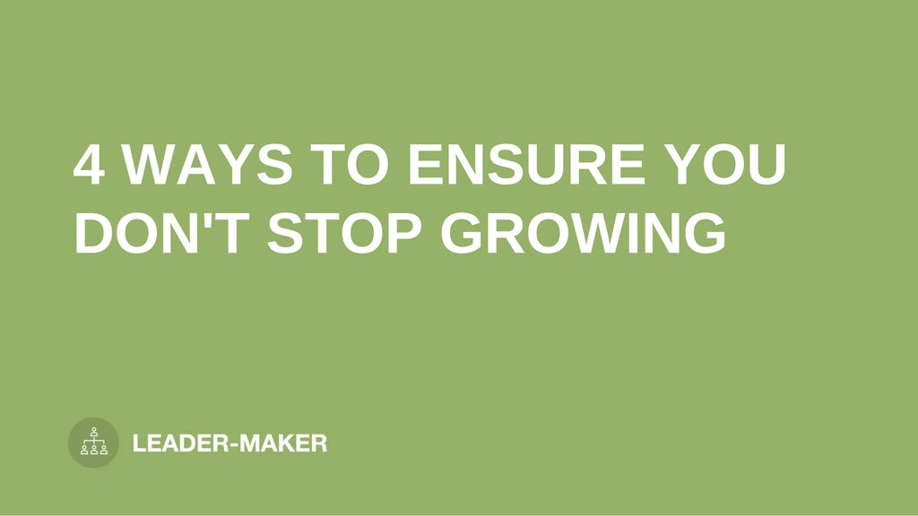 """text """"4 WAYS TO ENSURE YOU DON'T STOP GROWING"""" on green background leaders.church"""
