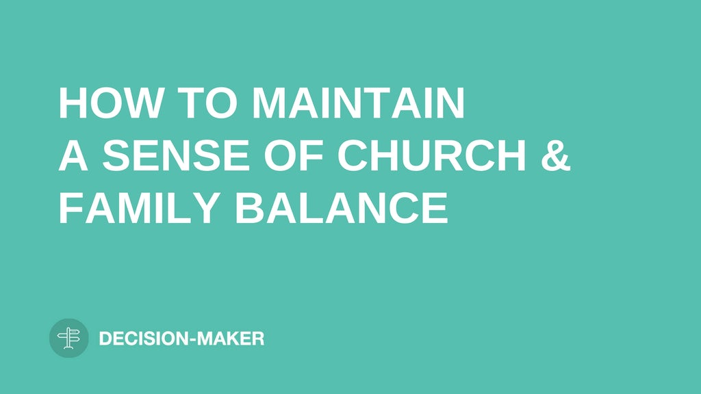"""text """"MAINTAIN A SENSE OF CHURCH AND FAMILY BALANCE"""" on light blue background leaders.church"""