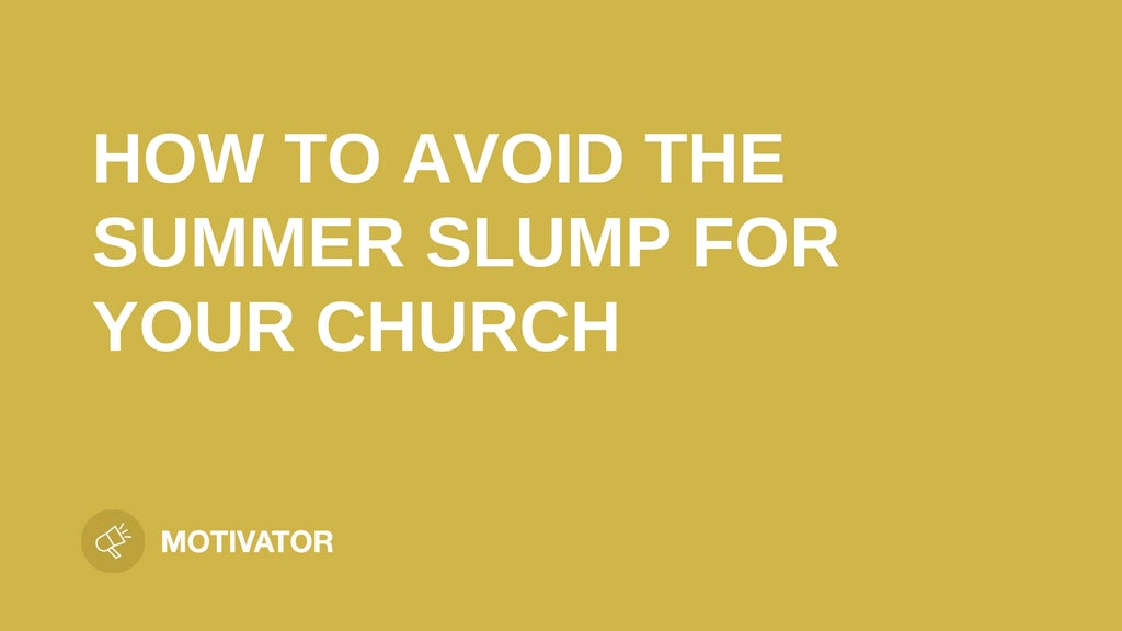 "text ""AVOID SUMMER SLUMP FOR YOUR CHURCH"" on yellow background leaders.church"