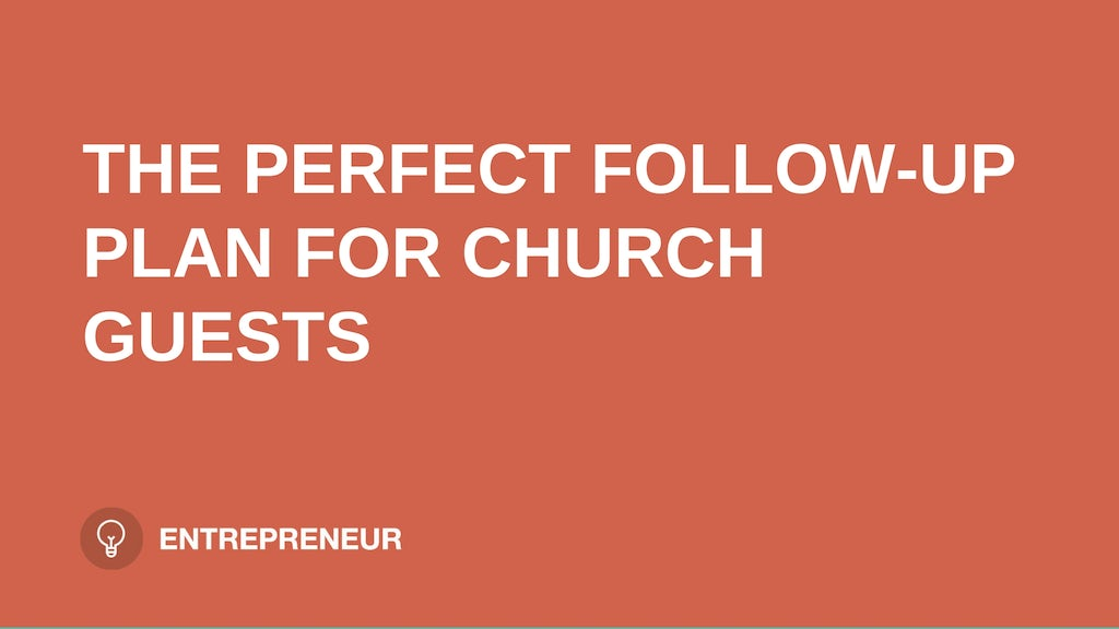 "text ""THE PERFECT FOLLOW-UP PLAN FOR CHURCH GUESTS"" on orange background leaders.church"