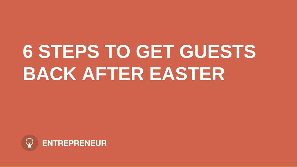 """text """"6 STEPS TO GET GUESTS BACK AFTER EASTER"""" on orange background leaders.church"""