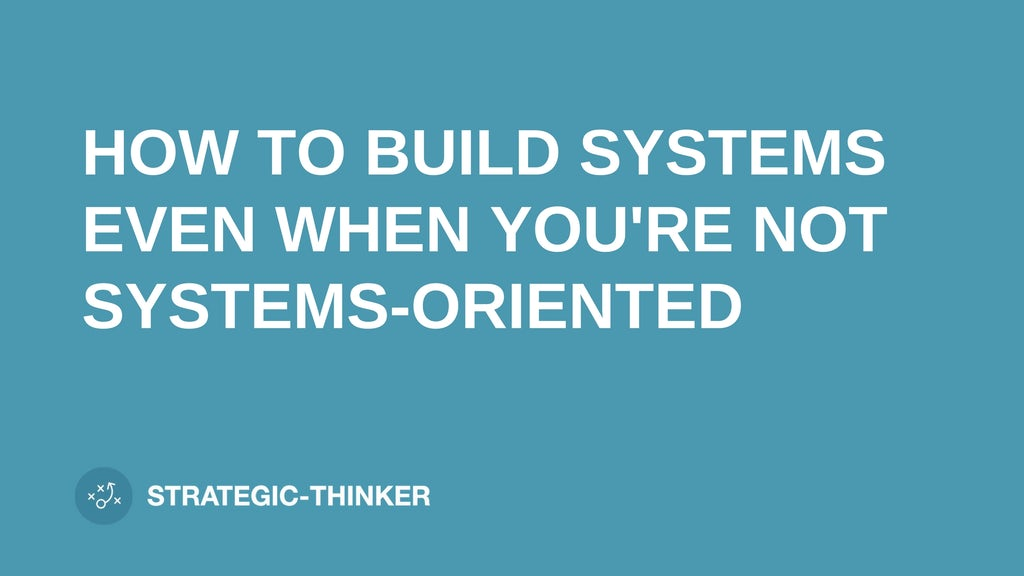 """text """"BUILD SYSTEMS WHEN YOU'RE NOT SYSTEMS-ORIENTED"""" on blue background leaders.church"""