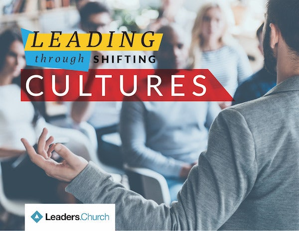 Shifting Cultures: how to lead through shifting cultures – the external culture around us, or internally in our local church & how to respond