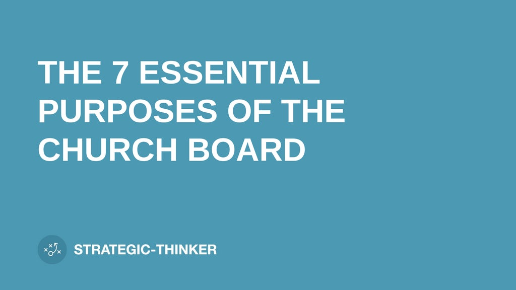 """text """"THE 7 ESSENTIAL PURPOSES OF THE CHURCH BOARD"""" on blue background leaders.church"""