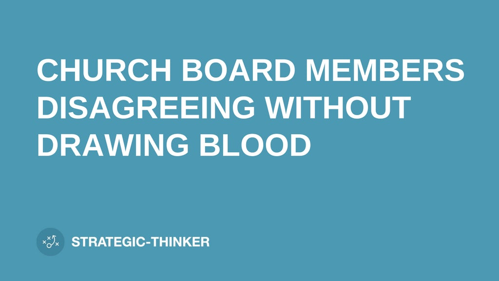 """text """"CHURCH BOARD MEMBERS DISAGREEING"""" on blue background leaders.church"""