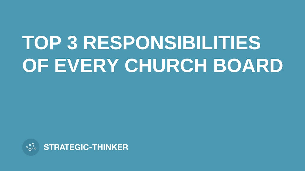 "text ""TOP 3 RESPONSIBILITIES OF EVERY CHURCH BOARD"" on blue background"