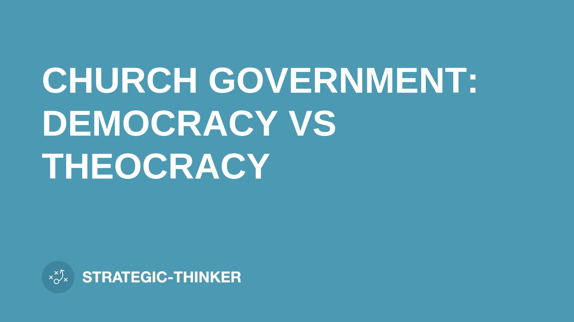 "text ""CHURCH GOVERNMENT DEMOCRACY VS THEOCRACY"" on blue background leaders.church"