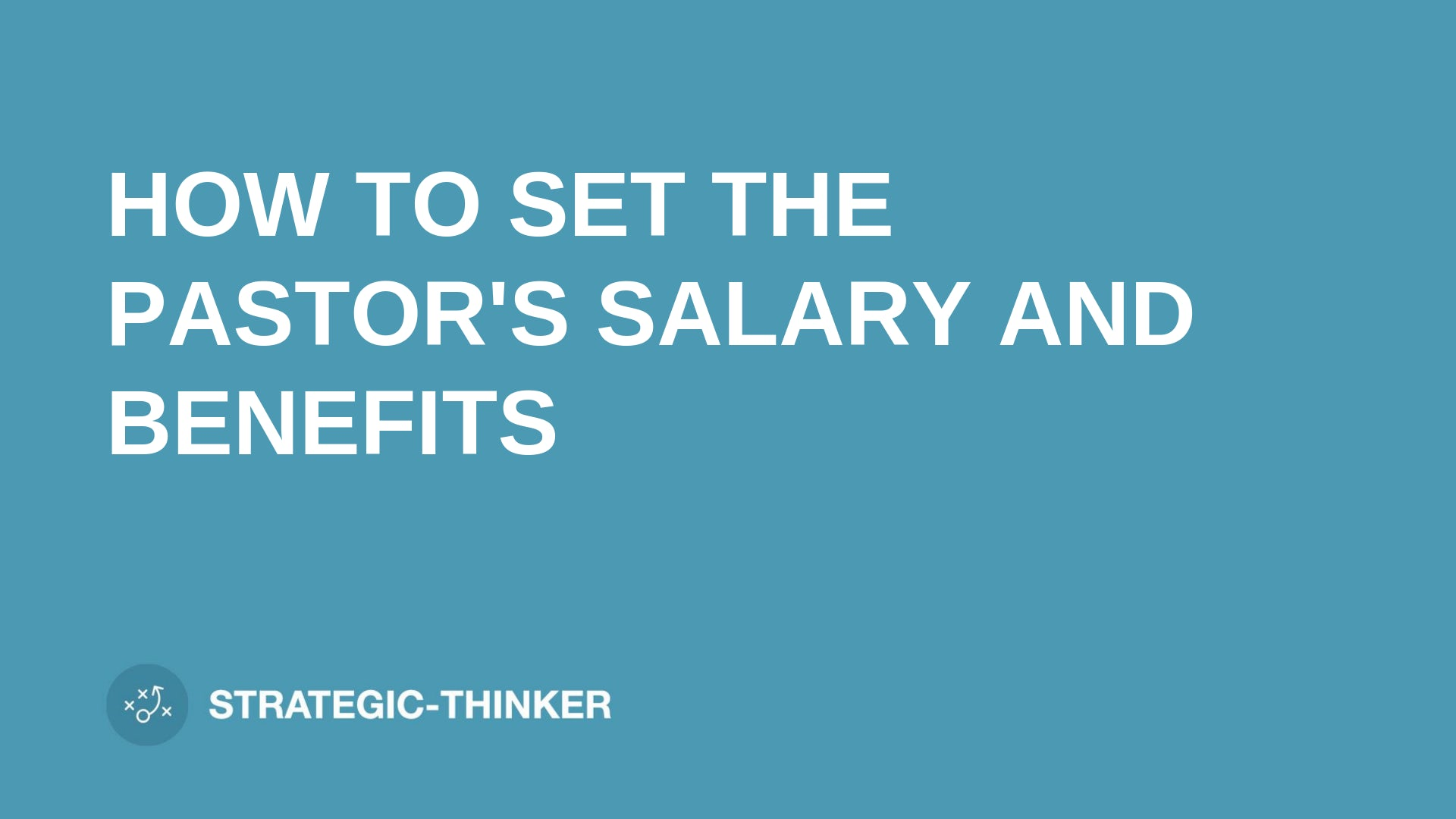 "text ""HOW TO SET THE PASTOR'S SALARY AND BENEFITS"" on blue background leaders.church"