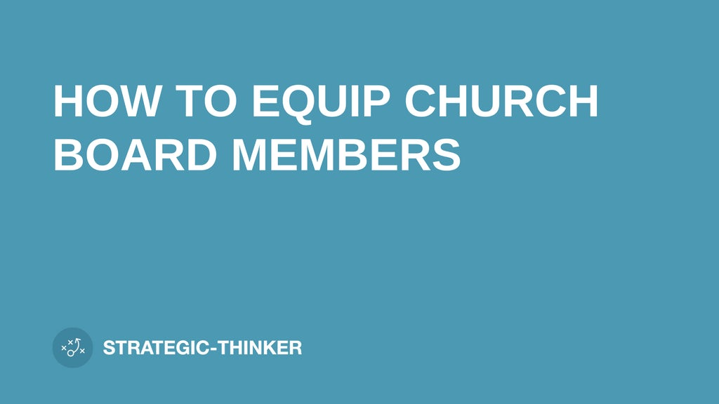 """text """"HOW TO EQUIP CHURCH BOARD MEMBERS"""" on blue background leaders.church"""