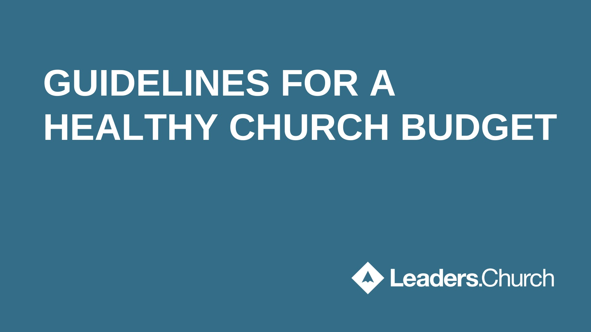 "Text ""GUIDELINES FOR A HEALTHY CHURCH BUDGET"" blue background Leaders.Church"