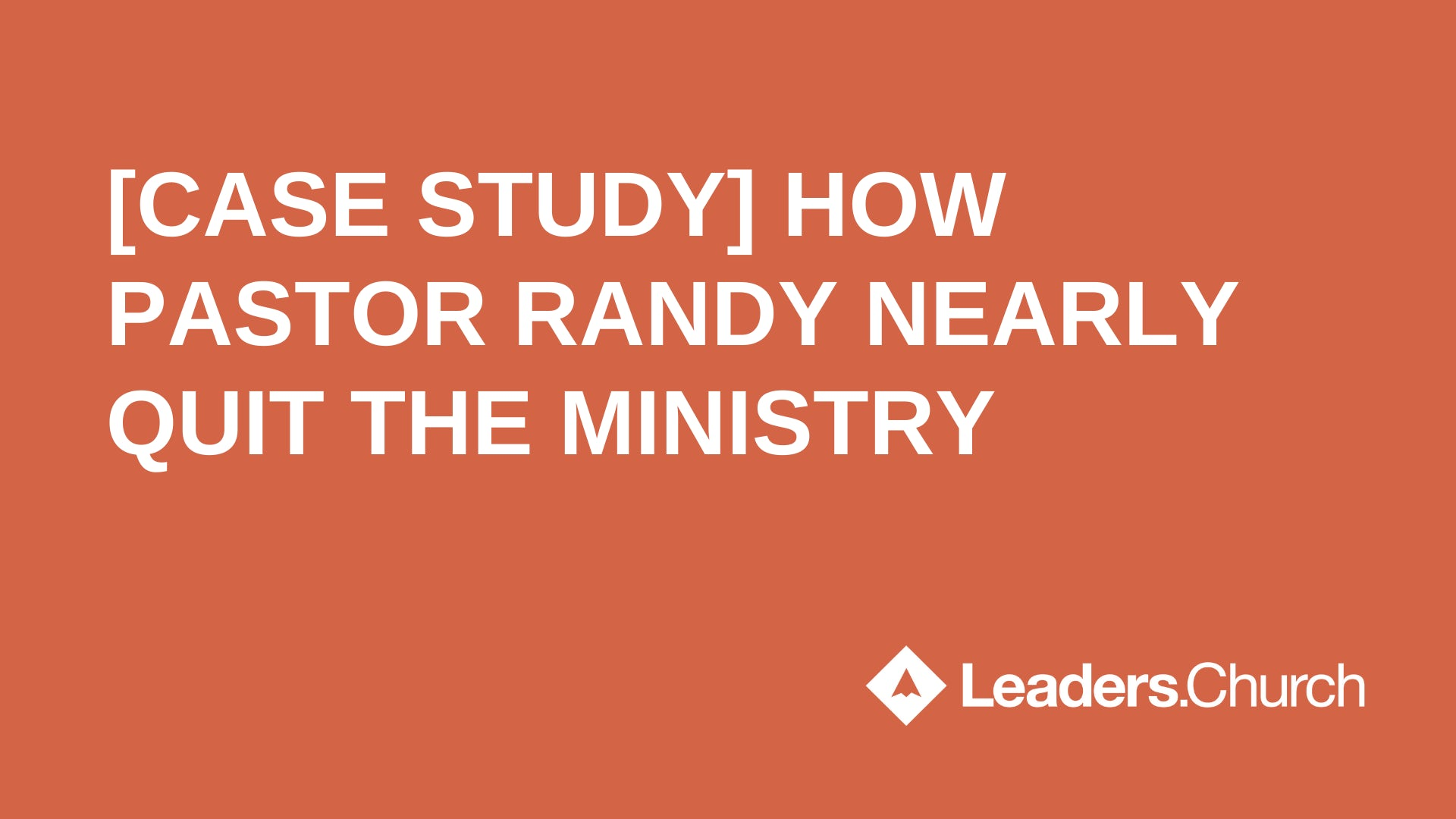 How Pastor Randy Nearly Quit Ministry [Leaders.Church Case Study]